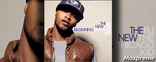 bj the chicago kid the new beginning mixtape mxp