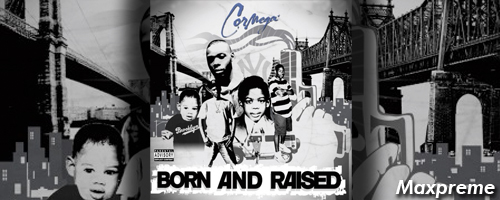born and raised cormega mxp