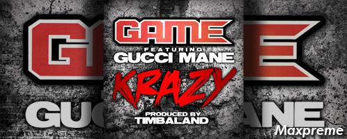 krazy game gucci mane timbaland mxp