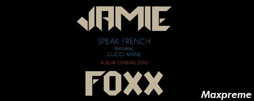 speak french jamie foxx gucci mane mxp